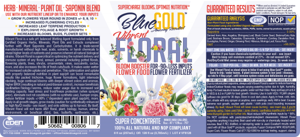Blue Gold™ Vibrant Floral is 100% Natural/NOP Compliant blend of non-GMO herbs, mineral sources, oceanic plants/clays, plant oils/extracts. It is safe for all florals, perennials, annuals, and flowering plants, trees, shrubs, ornamentals, vines, etc.. Increased water penetration/uptake and balanced nutrition in plant sap with Blue Gold™ Vibrant Floral boosts remarkable results like longer flowering cycle, vibrant blooms, deeper explosive root growth, increased biology/worms, higher BRIXX eliminates pest and disease conditions, attracting beneficials, increased pollination, reduce water usage, frost/freeze protection, multiple sets, porous soft soil, reduce heat stress, reduce fertilizer/inputs up to 90% (depends on plant sap/soil pH). It's a chemical-free solution that won't harm people, animals, or beneficials and can be applied in all flowering growth stages. Buy on Amazon https://amzn.to/2CBwTOX. greenhouse, gardening, hydroponics, gardening raised beds, nursery plants, aquaponics, pest control house plants, indoor plants, hanging plants, gardening plants, tower garden, plant viruses perennial flowers, annual flowers, flower garden, perennial plants, shade plants, indoor gardening flowering tree, flowering plants, fruiting trees, flowering shrub, tropical plants, flowering vines potting soil, flowering food, flower food, shade flowers, flowering succulent, flower fertilizer gardeners, growers, florist, plant nursery, garden women, men, hydroponics, aeroponics, aquaponics urban farmer, urban gardener, vertical growing indoor gardening, indoor growing, tower garden florida, texas, California, Arizona, New Mexico natural, organic, non-toxic, made in USA, NOP, safe for all plants, safe for all flowers, safe for all people, safe for all animals, guaranteed results, bio-surfactant, liquid concentrate Potting soil, garden soil, gardening soil soil amendments, organic soil, soil conditioner soil nutrients, fertilizer bloom, bloom nutrients bloom booster, root rot, root stimulator root growth, organic fertilizer, liquid fertilizer flower food fertilizer perennial annual gardening root rot root growth soil amendments flowering miracle grow scotts advanced nutrients blooms wilt general hydroponics potting soil houseplant earwig aphids thrips fungicide insecticide blight mites plant viruses fire blight root stimulator fungus powdery mildew liquid fertilizer indoor outdoor black spot plant bugs stem rot leafhopper weevil scale insects liquid plant food humid fulvic acid canker galls leaf curl beetles slug snail whitefly Greenhouse, gardening, hydroponics, gardening raised beds, nursery plants, house plants, indoor plants, perennial flowers, hanging plants, aquaponics, annual flowers, orchids care, gardening plants, flowering tree, flower garden, tower garden, perennial plants, shade plants, potting soil, flowering plants, fruiting trees, indoor gardening, flowering shrub, tropical plants, flowering vines, flowering bushes, flowering food, flower food, shade flowers, flowering succulent, indoor flowering plants, flowering house plants, flower fertilizer, flowering stage, Potting soil, garden soil, gardening soil, soil amendments, organic soil, soil conditioner, soil nutrients, Bloom booster, fertilizer bloom, bloom nutrients, Root rot, root stimulator, root growth, flower food fertilizer fertilizer organic fertilizer liquid fertilizer starter fertilizer plant fertilizer orchid fertilizer hydrangea fertilizer garden fertilizer hibiscus fertilizer gardenia fertilizer natural fertilizer flower fertilizer azalea fertilizer houseplant fertilizer foliar fertilizer Increase Plant Health for Natural Pest Control (aphids, thrips, grubs, whiteflies, beetles, etc) and Natural Defenses against Plant Viruses, Plant Diseases, Plant Funguses (fungus, mildews, wilt, leaf spot, leaf curl, blights, cankers, galls, etc) Our anti fungal and anti bacterial liquid plant food has humic acid, fulvic acid and other soil additives to cure plant viruses and plant diseases (fungal diseases, black spot, rust, fire blight, verticillium wilt, anthracnose, root rot, fusarium wilt, mosaic virus, early blight, late blight, Botrytis blight, sun scald, plant wilt, stem rot) and offer natural pest control against plant bugs (earwig, Japanese beetles, nematodes, spider mites, fungus gnats, mealybugs, powdery mildew, hymenoptera, milky spore, cutworms, leafhopper, weevils, flea beetles, leafminer, sawflies, scale insects, slug control, caterpillar, snail repellent, grasshopper repellent). ★ 100% NATURAL NOP COMPLIANT (contact certifier pre-use). Our Proprietary Cold-Process converts non-GMO herbs, mineral sources, oceanic plants/clays, natural plant oils/extracts to make our Chemical Free Vibrant Floral. Our Flower Nutrients can be Applied to All Flowering Growth Stages. Grow Year Round Flowers in Southern Climates. Increase Life of Fresh Flower Cuts.